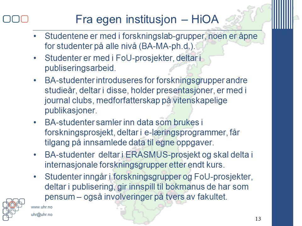 www.uhr.no uhr@uhr.no Fra egen institusjon – HiOA Studentene er med i forskningslab-grupper, noen er åpne for studenter på alle nivå (BA-MA-ph.d.).