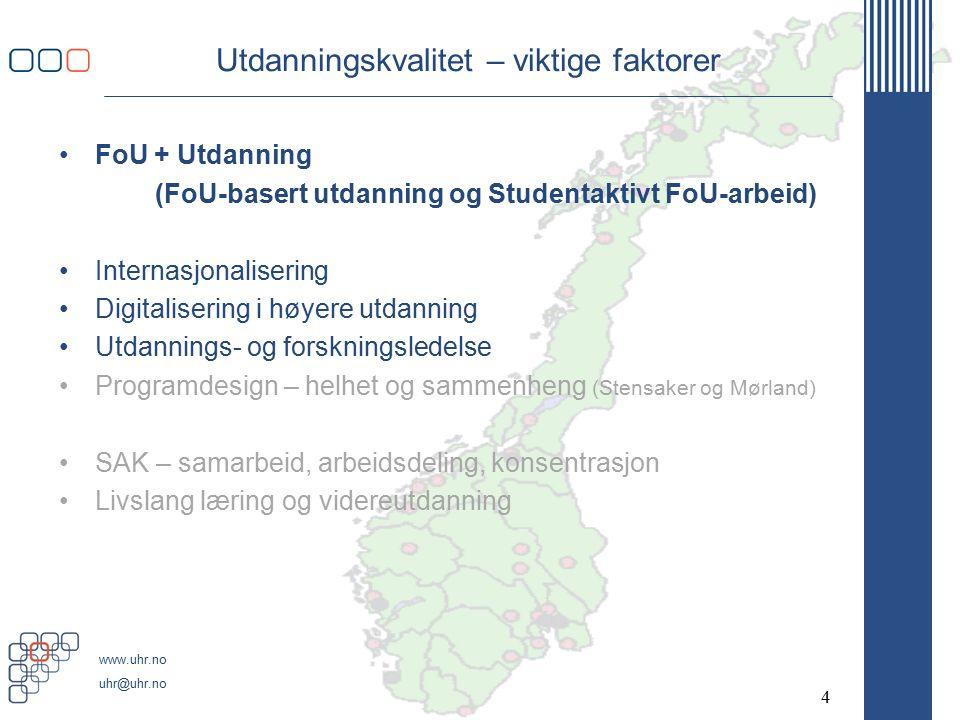 www.uhr.no uhr@uhr.no Utdanningskvalitet – viktige faktorer FoU + Utdanning (FoU-basert utdanning og Studentaktivt FoU-arbeid) Internasjonalisering Digitalisering i høyere utdanning Utdannings- og forskningsledelse Programdesign – helhet og sammenheng (Stensaker og Mørland) SAK – samarbeid, arbeidsdeling, konsentrasjon Livslang læring og videreutdanning 4