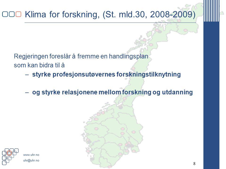 www.uhr.no uhr@uhr.no Klima for forskning, (St.