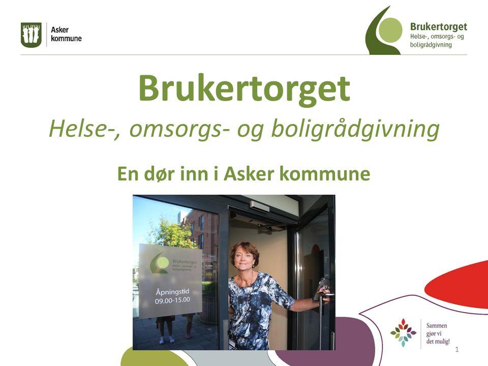 Brukertorget Helse-, omsorgs- og boligrådgivning En dør inn i Asker kommune 1