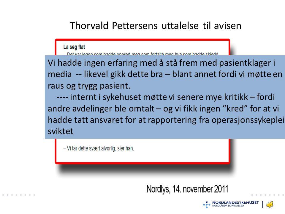 Thorvald Pettersens uttalelse til avisen Vi hadde ingen erfaring med å stå frem med pasientklager i media -- likevel gikk dette bra – blant annet fordi vi møtte en raus og trygg pasient.