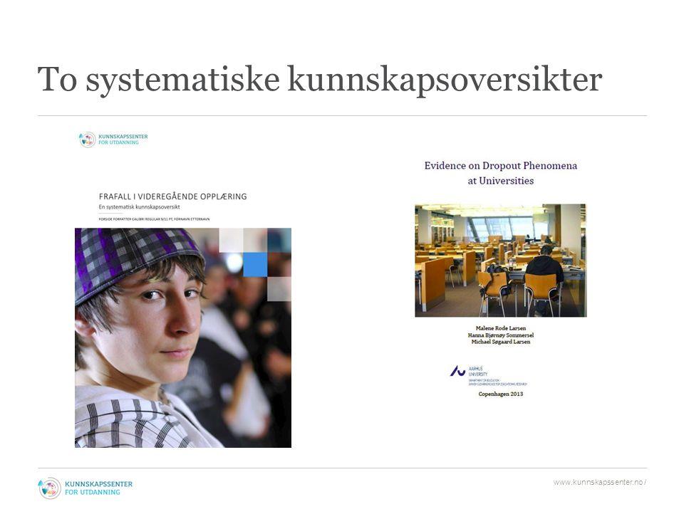 To systematiske kunnskapsoversikter www.kunnskapssenter.no /