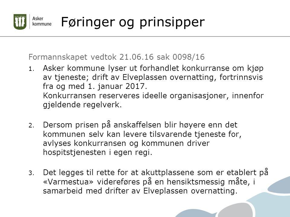 Føringer og prinsipper Formannskapet vedtok 21.06.16 sak 0098/16 1.