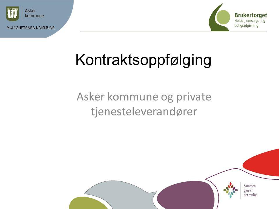 Kontraktsoppfølging Asker kommune og private tjenesteleverandører