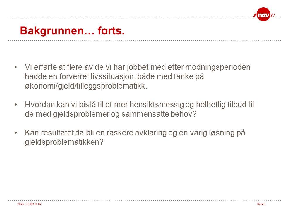 NAV, 19.09.2016Side 4 Hva er «Et lys i tunellen».Gjeldsrådgiverprosjekt ved NAV Østbyen.