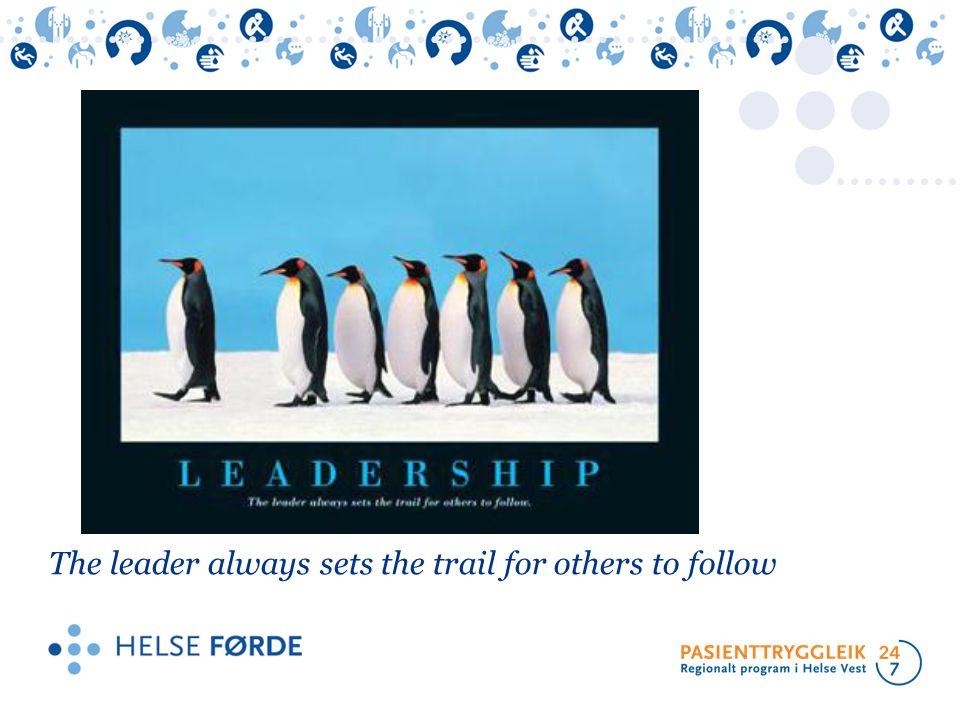 The leader always sets the trail for others to follow
