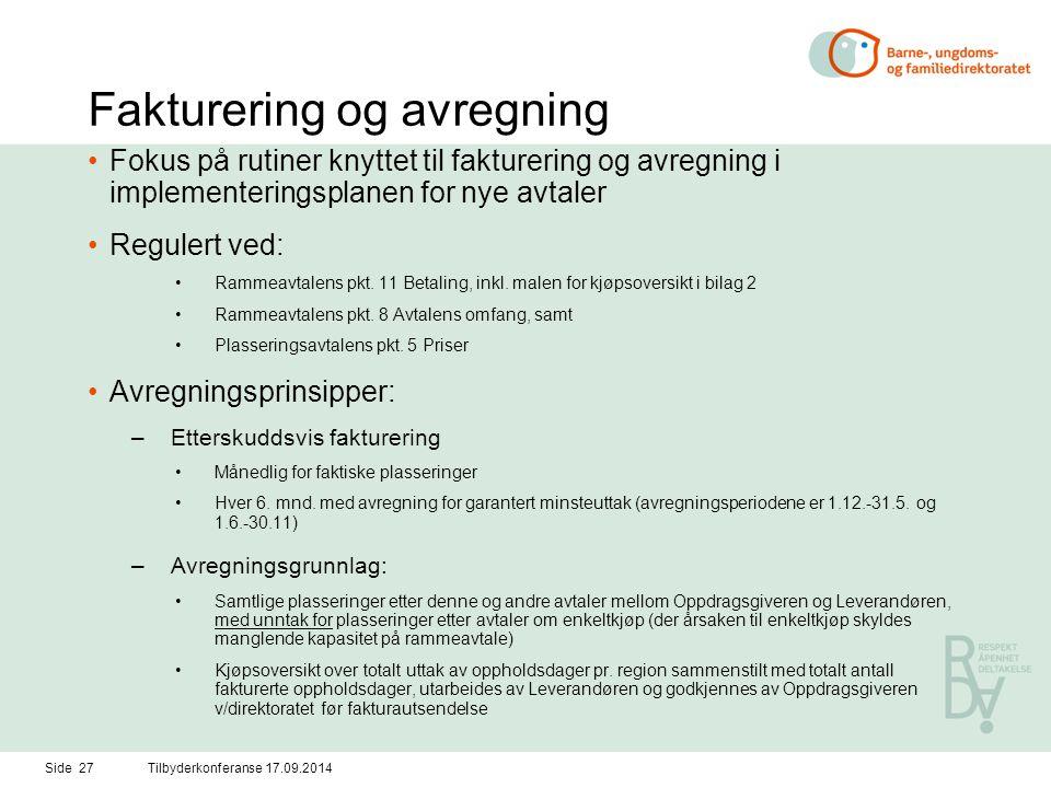 Side 27Tilbyderkonferanse 17.09.2014 Fakturering og avregning Fokus på rutiner knyttet til fakturering og avregning i implementeringsplanen for nye avtaler Regulert ved: Rammeavtalens pkt.