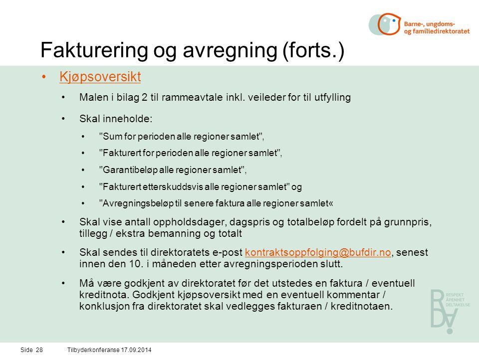 Side 28Tilbyderkonferanse 17.09.2014 Fakturering og avregning (forts.) Kjøpsoversikt Malen i bilag 2 til rammeavtale inkl.