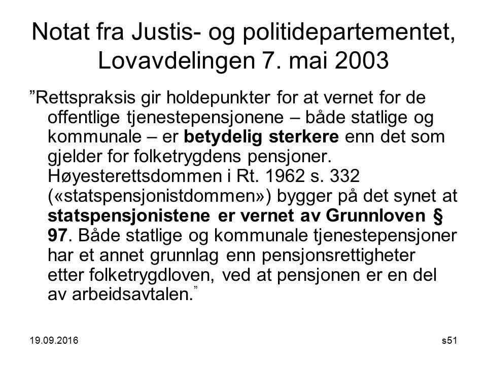 """Notat fra Justis- og politidepartementet, Lovavdelingen 7. mai 2003 """"Rettspraksis gir holdepunkter for at vernet for de offentlige tjenestepensjonene"""