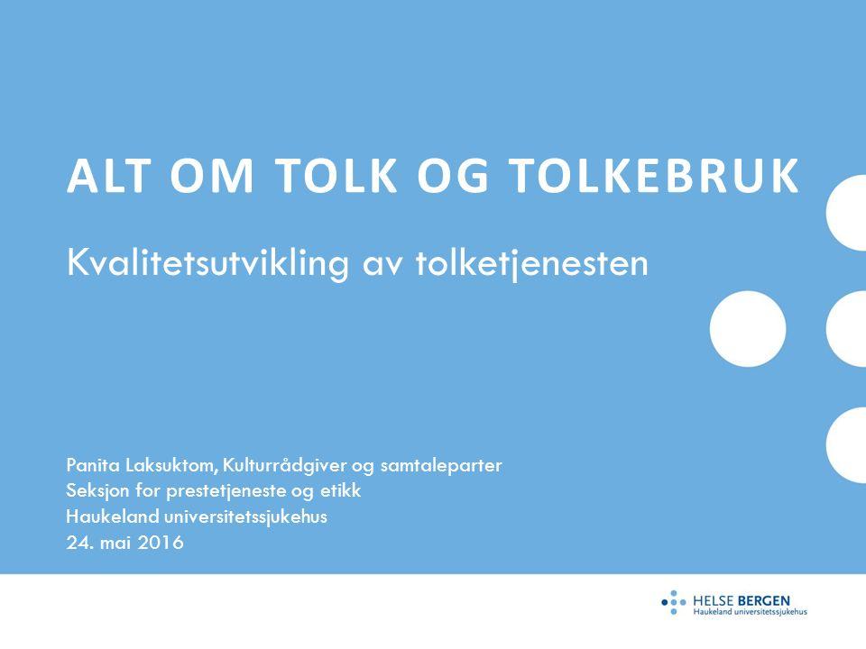 Panita Laksuktom, Kulturrådgiver og samtaleparter Seksjon for prestetjeneste og etikk Haukeland universitetssjukehus 24.
