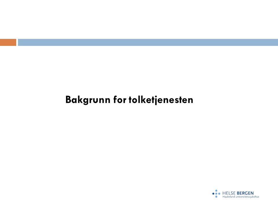 Bakgrunn for tolketjenesten