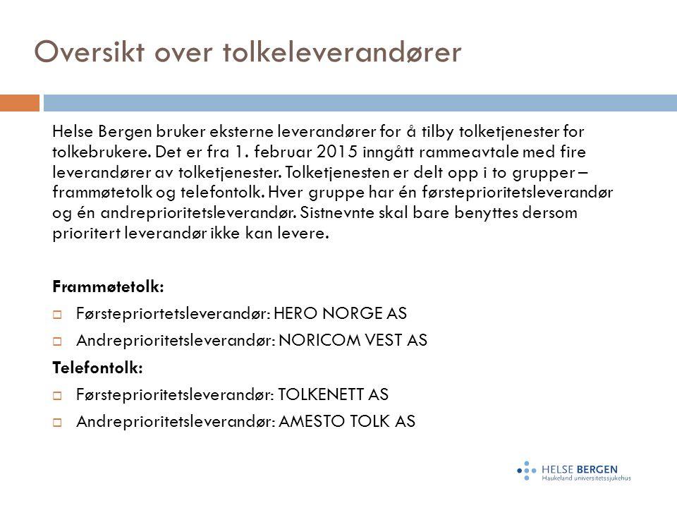 Oversikt over tolkeleverandører Helse Bergen bruker eksterne leverandører for å tilby tolketjenester for tolkebrukere.