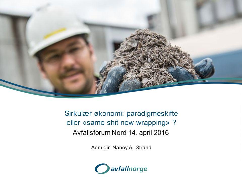 Visjon Avfall er morgendagens råvarer Formål Avfall Norges skal fremme samfunnsansvarlig og kretsløpsbasert ressursutnyttelse av avfall i tråd med avfallshierarkiet