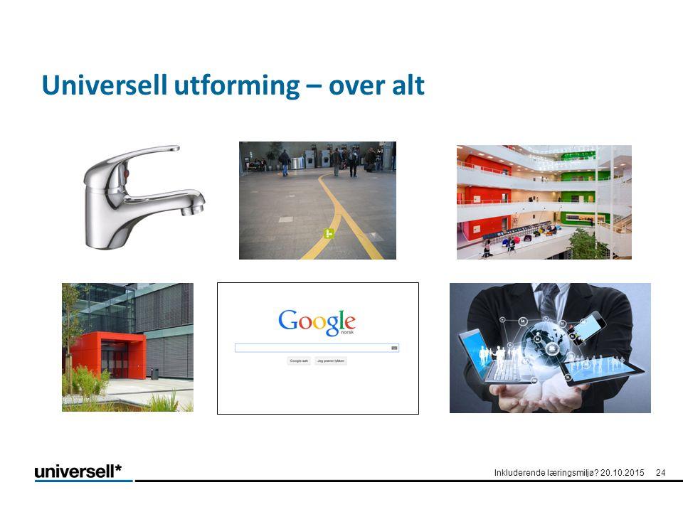 Universell utforming – over alt Inkluderende læringsmiljø? 20.10.201524