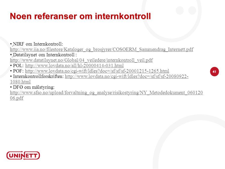 41 Noen referanser om internkontroll NIRF om Internkontroll: http://www.iia.no/filestore/Kataloger_og_brosjyrer/COSOERM_Sammendrag_Internett.pdf http: