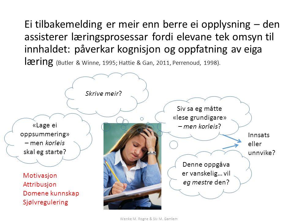Ei tilbakemelding er meir enn berre ei opplysning – den assisterer læringsprosessar fordi elevane tek omsyn til innhaldet: påverkar kognisjon og oppfatning av eiga læring (Butler & Winne, 1995; Hattie & Gan, 2011, Perrenoud, 1998).
