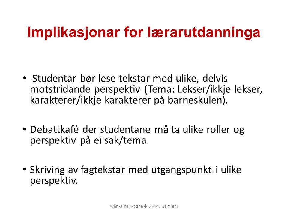 Implikasjonar for lærarutdanninga Studentar bør lese tekstar med ulike, delvis motstridande perspektiv (Tema: Lekser/ikkje lekser, karakterer/ikkje karakterer på barneskulen).