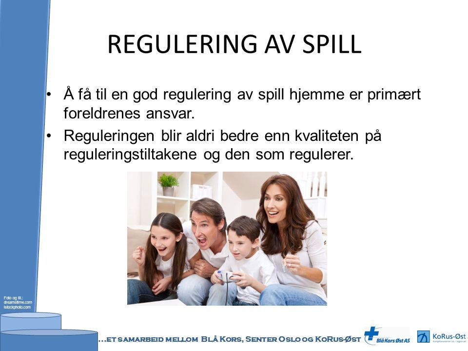 REGULERING AV SPILL Å få til en god regulering av spill hjemme er primært foreldrenes ansvar.