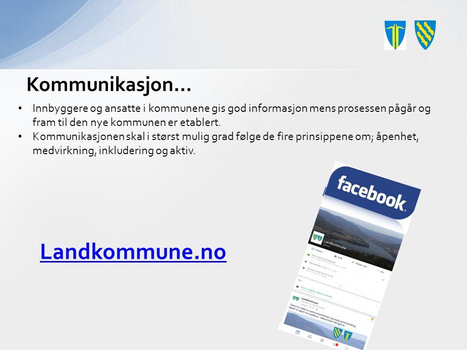 Landkommune.no Kommunikasjon… Innbyggere og ansatte i kommunene gis god informasjon mens prosessen pågår og fram til den nye kommunen er etablert.