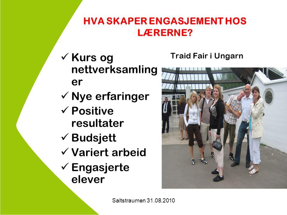 Saltstraumen 31.08.2010 HVA SKAPER ENGASJEMENT HOS LÆRERNE.