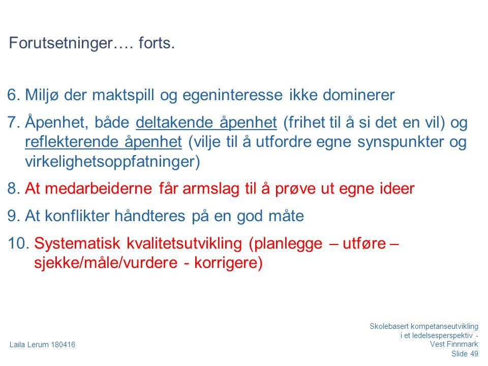 Slide 49 Laila Lerum 180416 Skolebasert kompetanseutvikling i et ledelsesperspektiv - Vest Finnmark Forutsetninger….