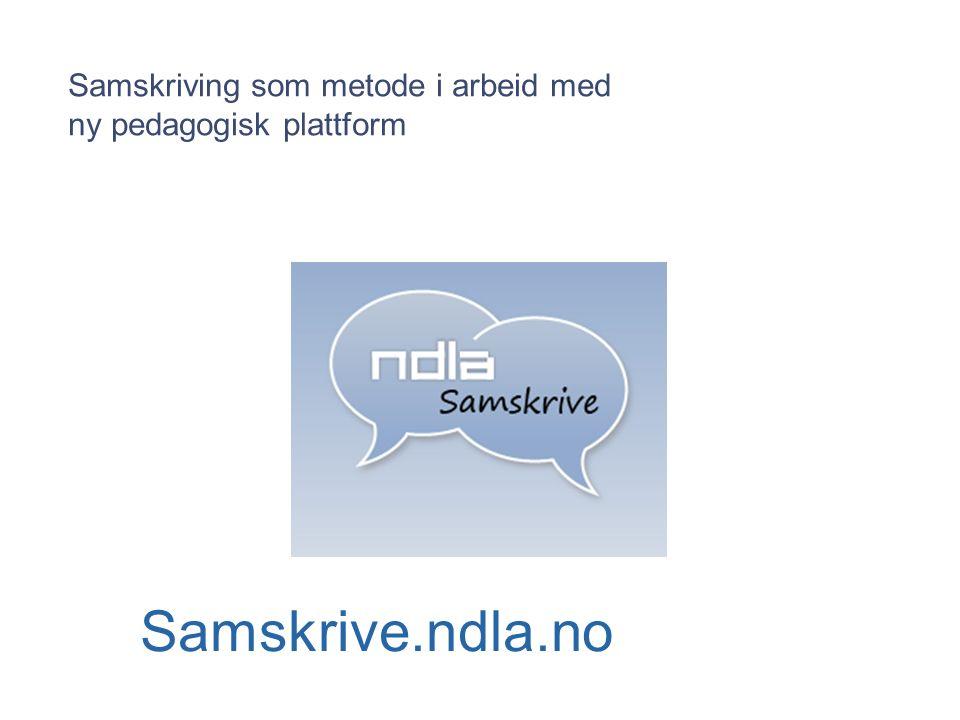 Samskriving som metode i arbeid med ny pedagogisk plattform Samskrive.ndla.no