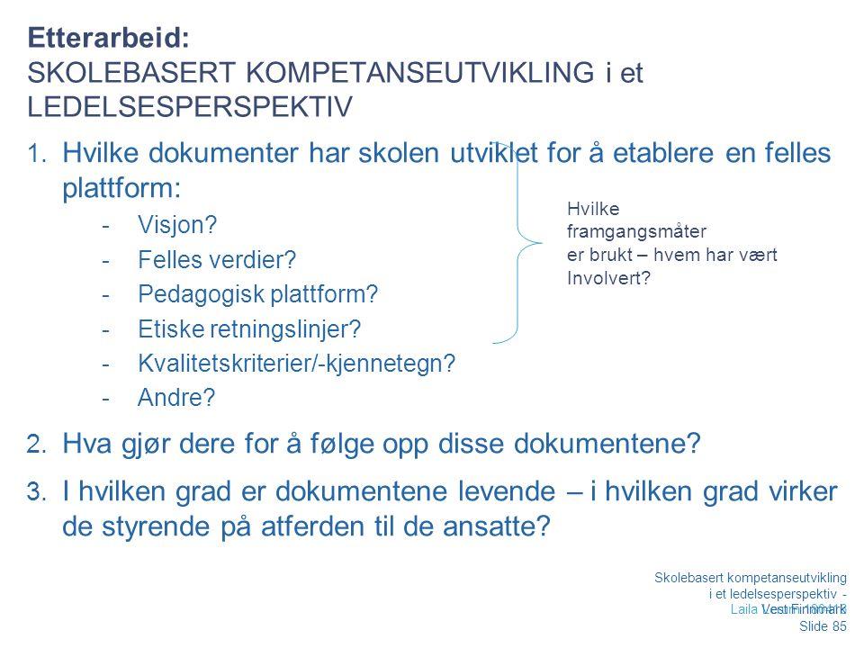 Etterarbeid: SKOLEBASERT KOMPETANSEUTVIKLING i et LEDELSESPERSPEKTIV 1.