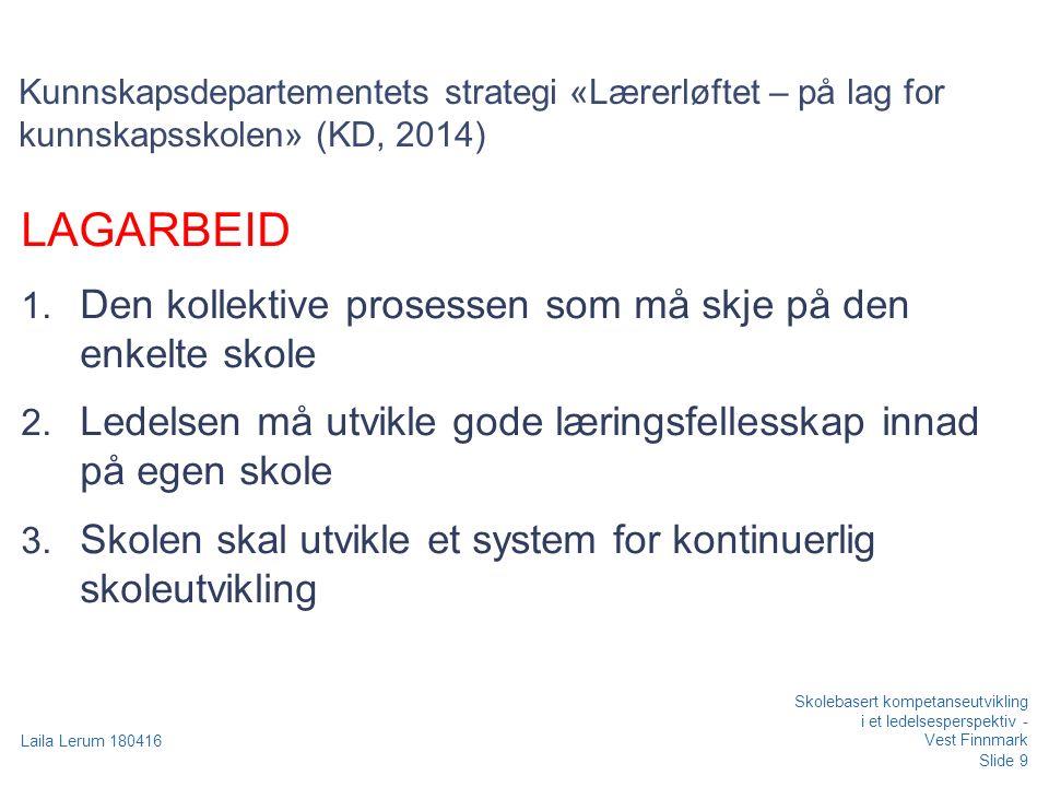 Kunnskapsdepartementets strategi «Lærerløftet – på lag for kunnskapsskolen» (KD, 2014) LAGARBEID 1.