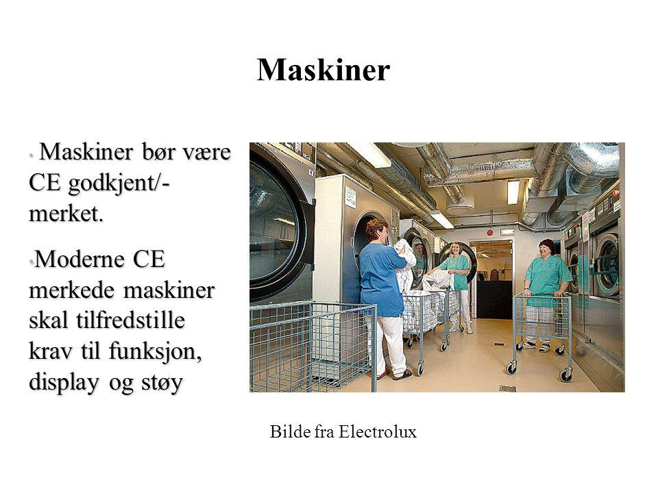 Maskiner Maskiner bør være CE godkjent/- merket. Maskiner bør være CE godkjent/- merket.