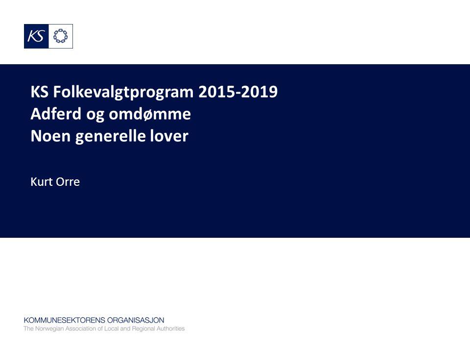 KS Folkevalgtprogram 2015-2019 Adferd og omdømme Noen generelle lover Kurt Orre