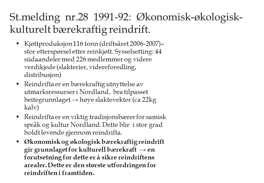 St.melding nr.28 1991-92: Økonomisk-økologisk- kulturelt bærekraftig reindrift.