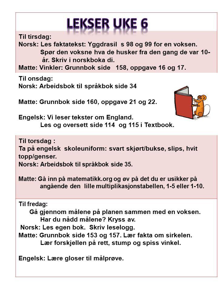 Til tirsdag: Norsk: Les faktatekst: Yggdrasil s 98 og 99 for en voksen.