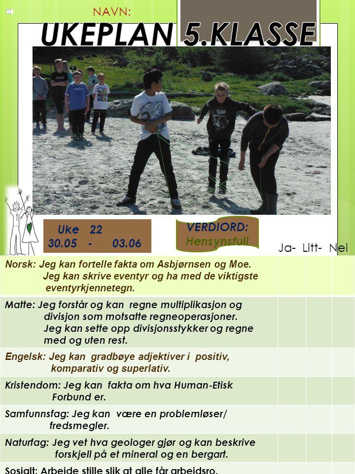 Uke 22 30.05 - 03.06 Norsk: Jeg kan fortelle fakta om Asbjørnsen og Moe.