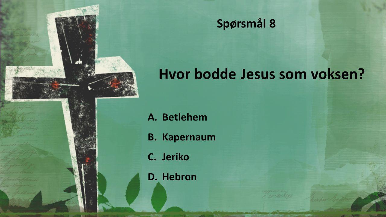 Hva betyr ordet «Kristus»? A.Den Salvede B.Veien C.Sannheten D.Den Kristne Spørsmål 6