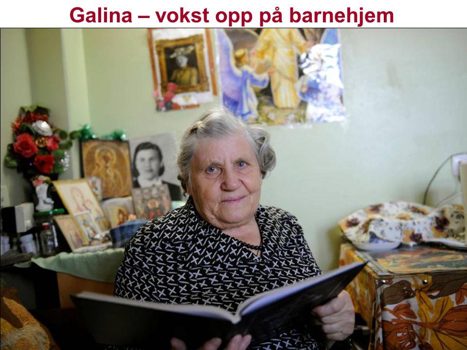Galina – vokst opp på barnehjem