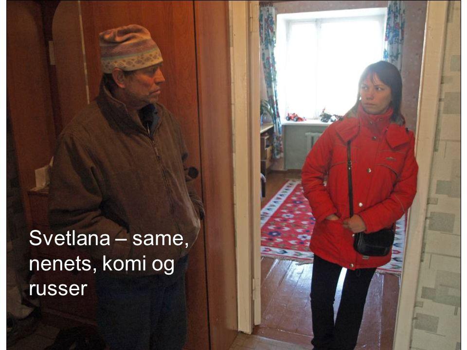 Svetlana – same, nenets, komi og russer