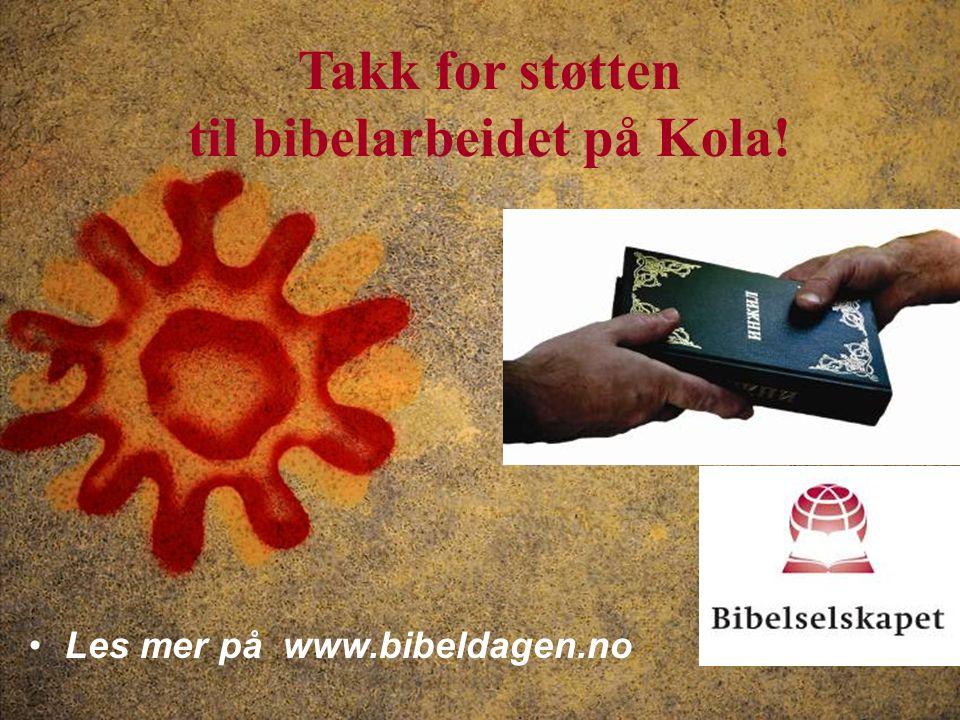 Takk for støtten til bibelarbeidet på Kola! Les mer på www.bibeldagen.no