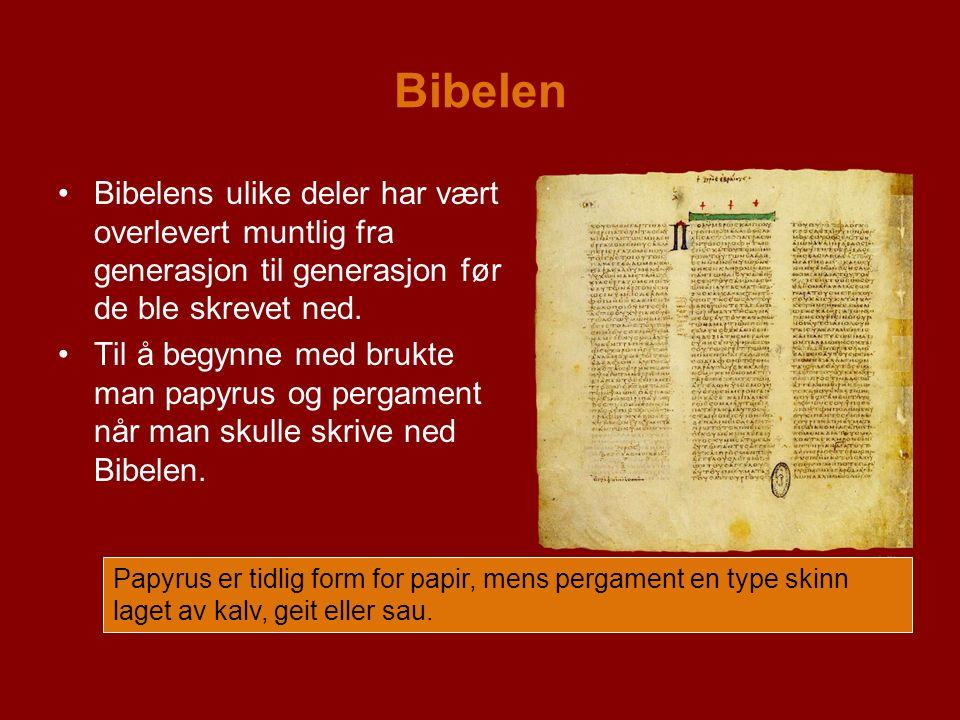 Bibelen Bibelens ulike deler har vært overlevert muntlig fra generasjon til generasjon før de ble skrevet ned.