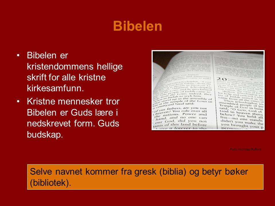 Bibelen Bibelen er kristendommens hellige skrift for alle kristne kirkesamfunn.
