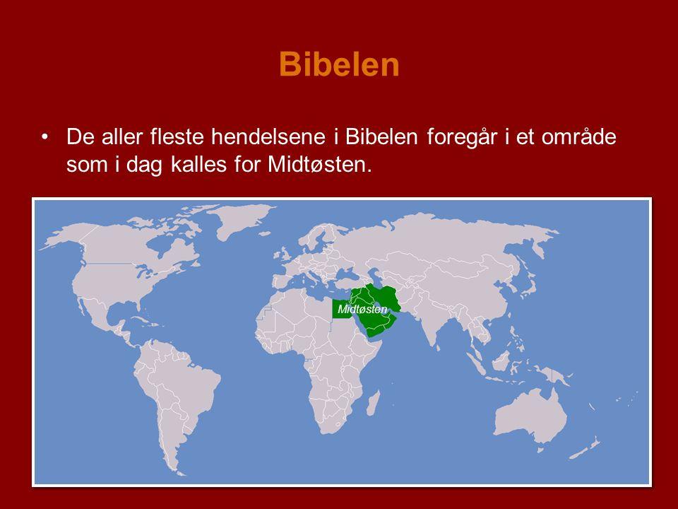 Bibelen De aller fleste hendelsene i Bibelen foregår i et område som i dag kalles for Midtøsten.