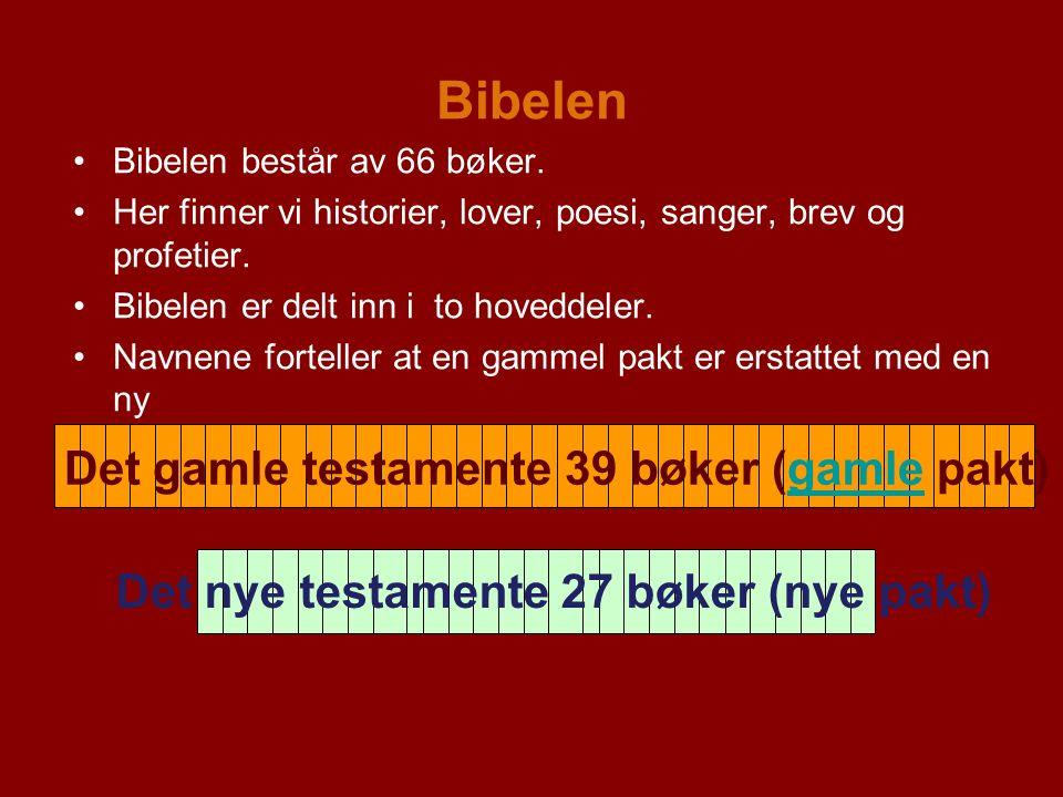 Bibelen Det gamle testamente består av 39 bøker.