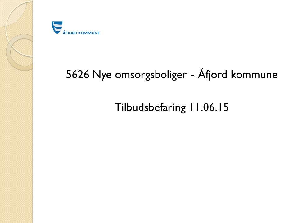 5626 Nye omsorgsboliger - Åfjord kommune Tilbudsbefaring 11.06.15