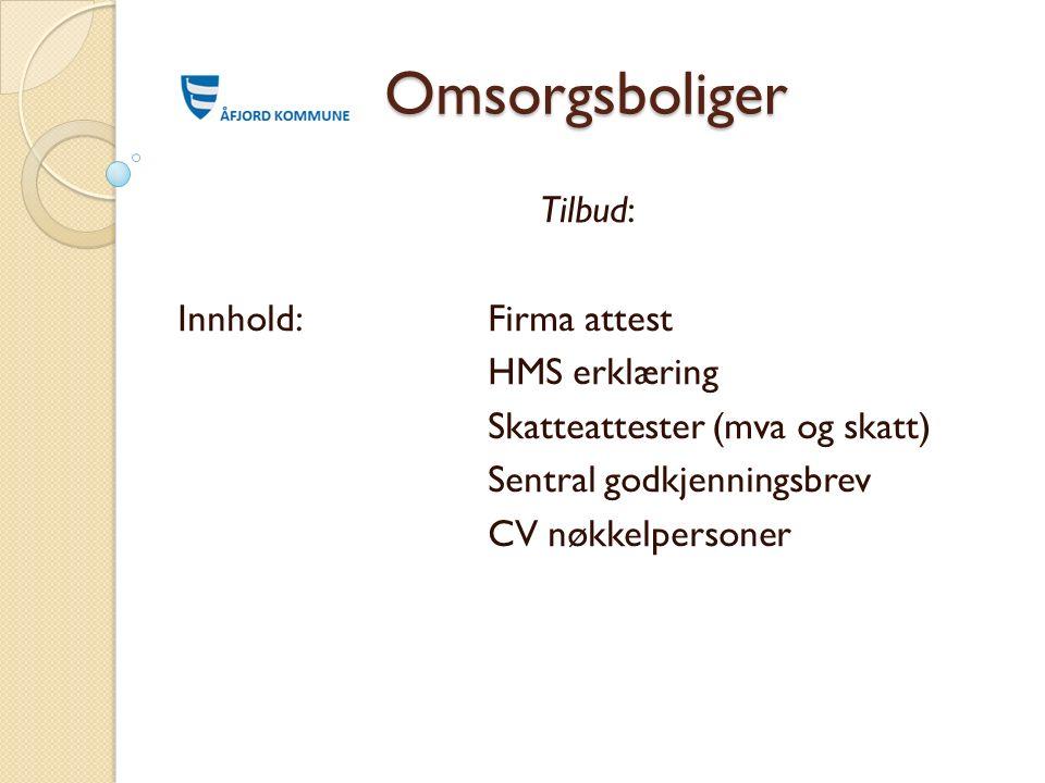 Omsorgsboliger Forutsetninger: Eksisterende bygg rives i annen entreprise.
