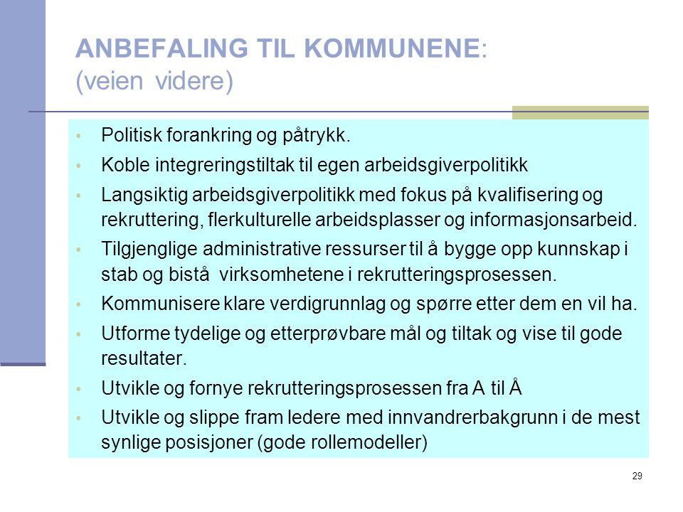 29 ANBEFALING TIL KOMMUNENE: (veien videre) Politisk forankring og påtrykk.