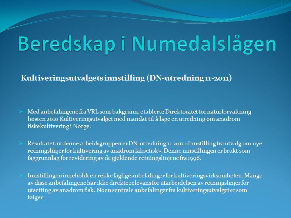 Kultiveringsutvalgets innstilling (DN-utredning 11-2011)  Med anbefalingene fra VRL som bakgrunn, etablerte Direktoratet for naturforvaltning høsten 2010 Kultiveringsutvalget med mandat til å lage en utredning om anadrom fiskekultivering i Norge.
