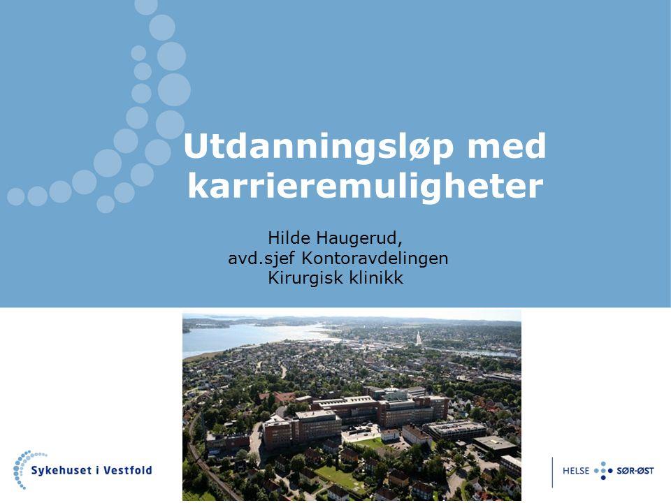 Hilde Haugerud, avd.sjef Kontoravdelingen Kirurgisk klinikk Utdanningsløp med karrieremuligheter