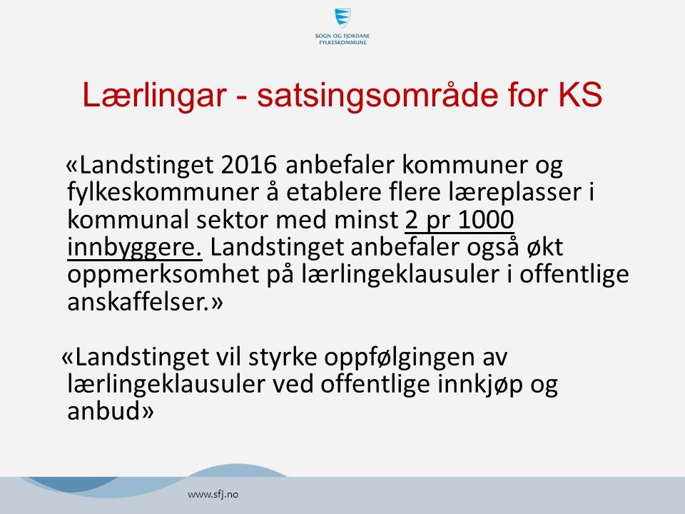 Lærlingar - satsingsområde for KS «Landstinget 2016 anbefaler kommuner og fylkeskommuner å etablere flere læreplasser i kommunal sektor med minst 2 pr 1000 innbyggere.