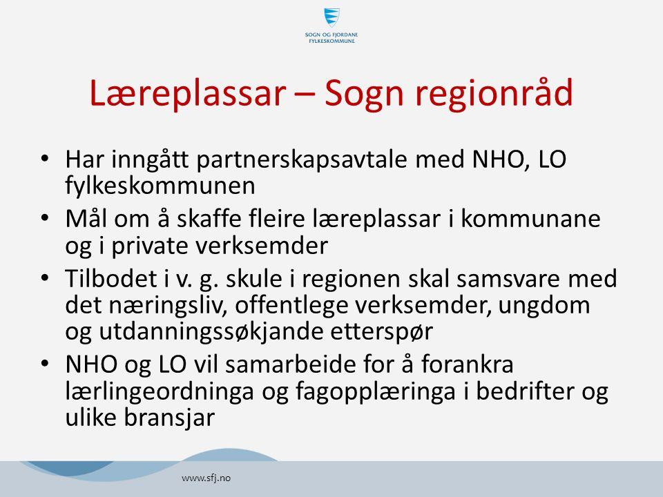 Læreplassar – Sogn regionråd Har inngått partnerskapsavtale med NHO, LO fylkeskommunen Mål om å skaffe fleire læreplassar i kommunane og i private verksemder Tilbodet i v.