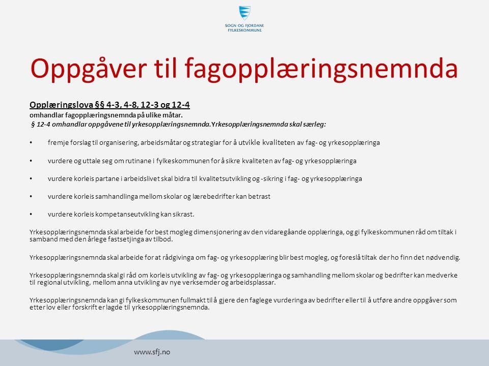 Oppgåver til fagopplæringsnemnda Opplæringslova §§ 4-3, 4-8, 12-3 og 12-4 omhandlar fagopplæringsnemnda på ulike måtar.
