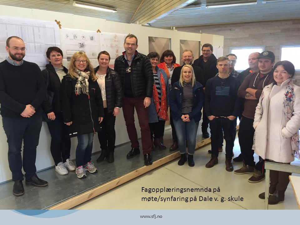 www.sfj.no Fagopplæringsnemnda på møte/synfaring på Dale v. g. skule
